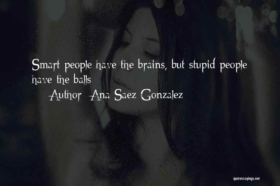Ana Saez Gonzalez Quotes 212240