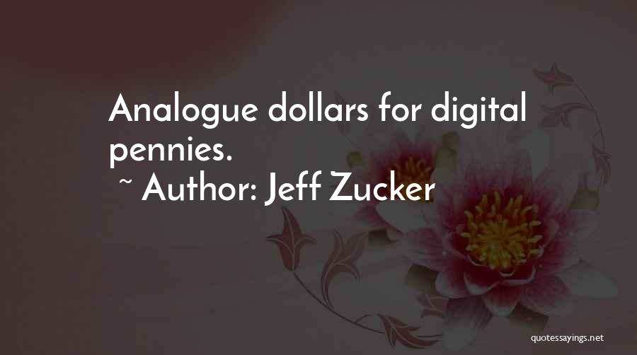 Analogue Vs Digital Quotes By Jeff Zucker