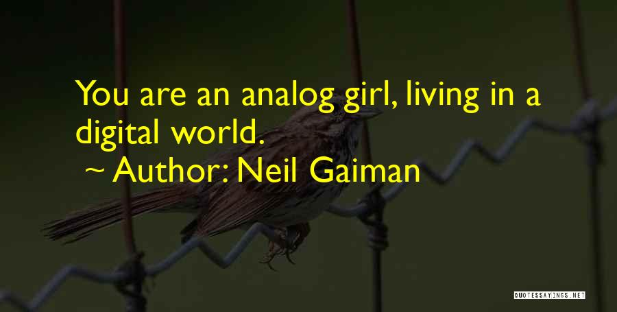 Analogue Vs Digital Quotes By Neil Gaiman