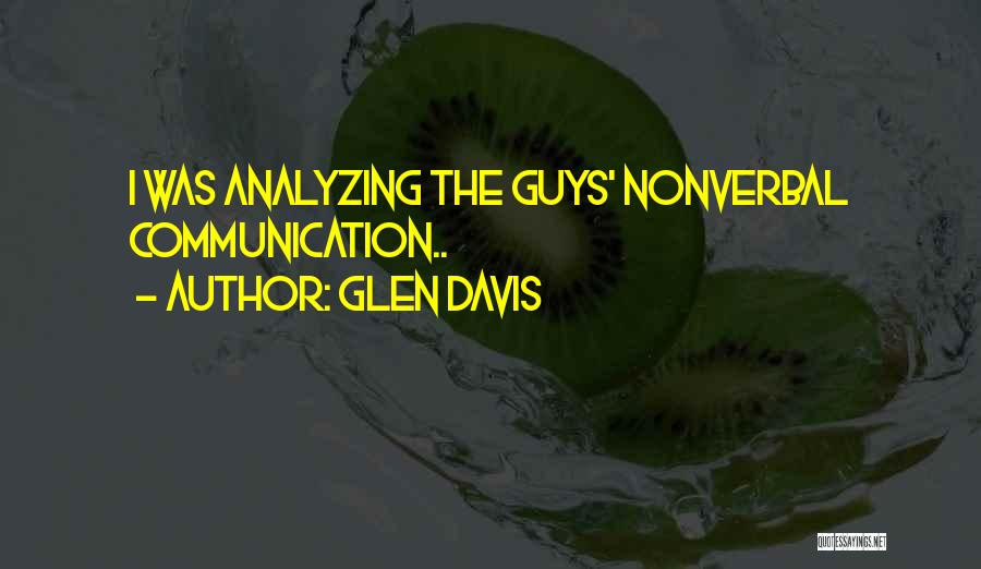Analyzing Things Quotes By Glen Davis