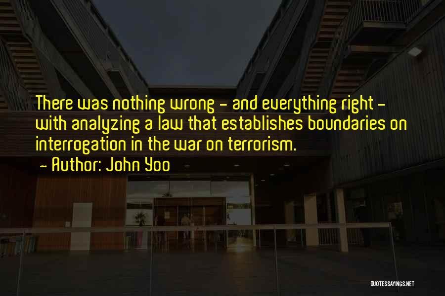 Analyzing Things Quotes By John Yoo