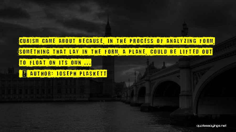 Analyzing Things Quotes By Joseph Plaskett