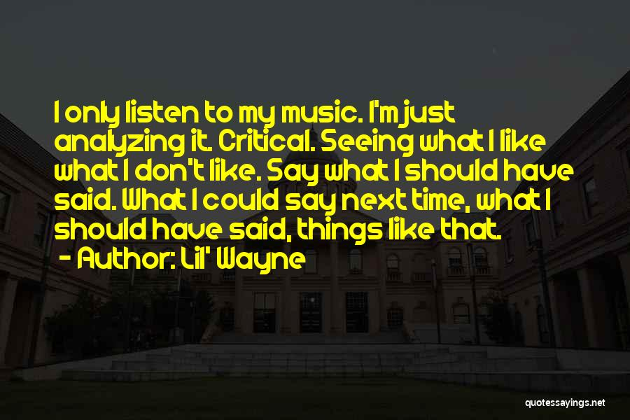Analyzing Things Quotes By Lil' Wayne