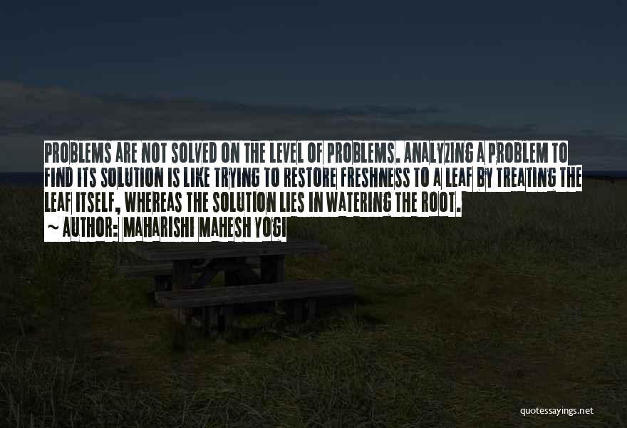 Analyzing Things Quotes By Maharishi Mahesh Yogi