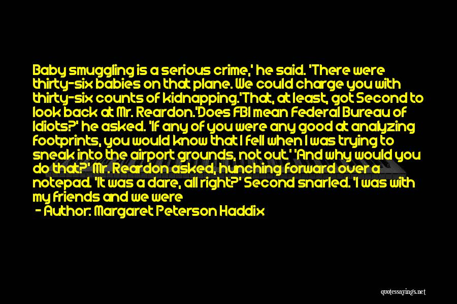 Analyzing Things Quotes By Margaret Peterson Haddix