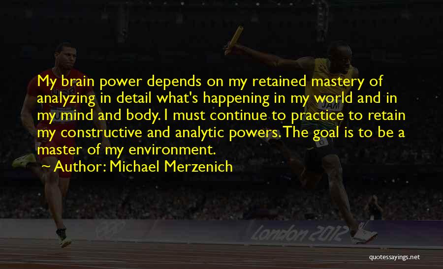Analyzing Things Quotes By Michael Merzenich
