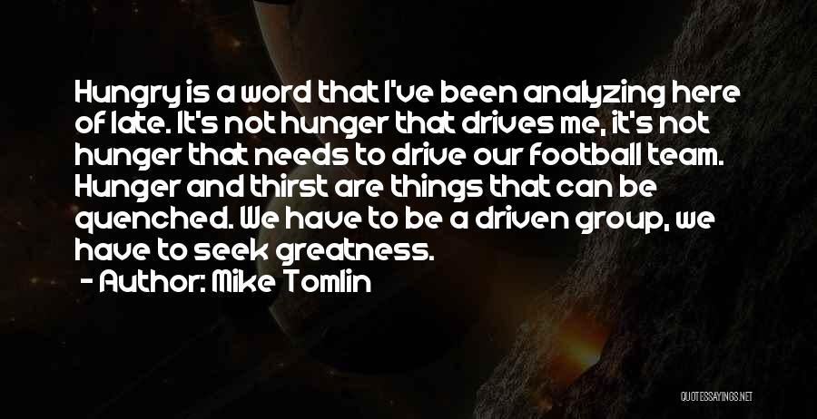 Analyzing Things Quotes By Mike Tomlin