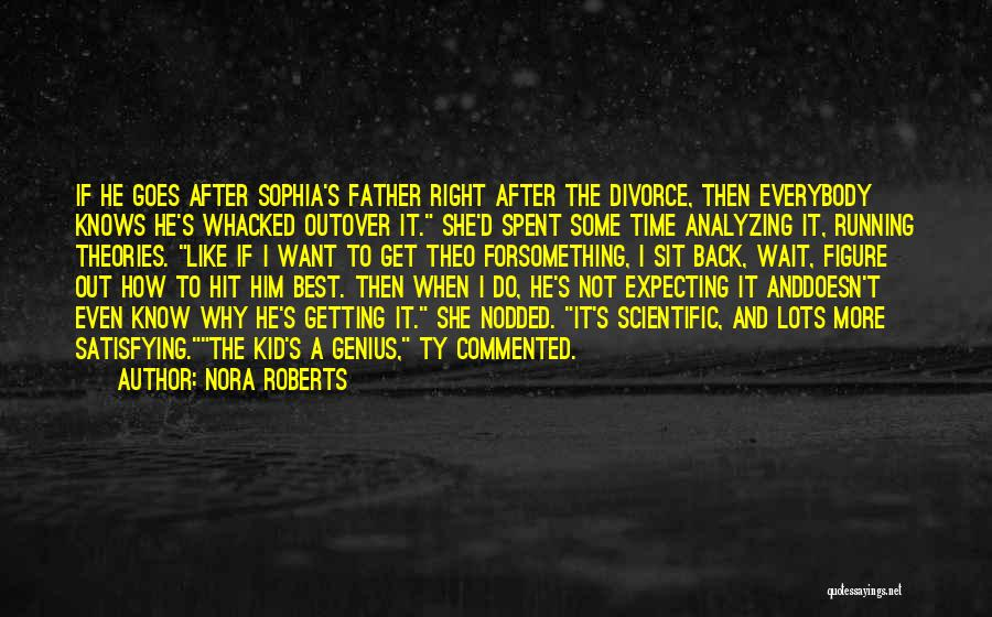 Analyzing Things Quotes By Nora Roberts