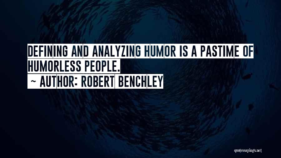 Analyzing Things Quotes By Robert Benchley