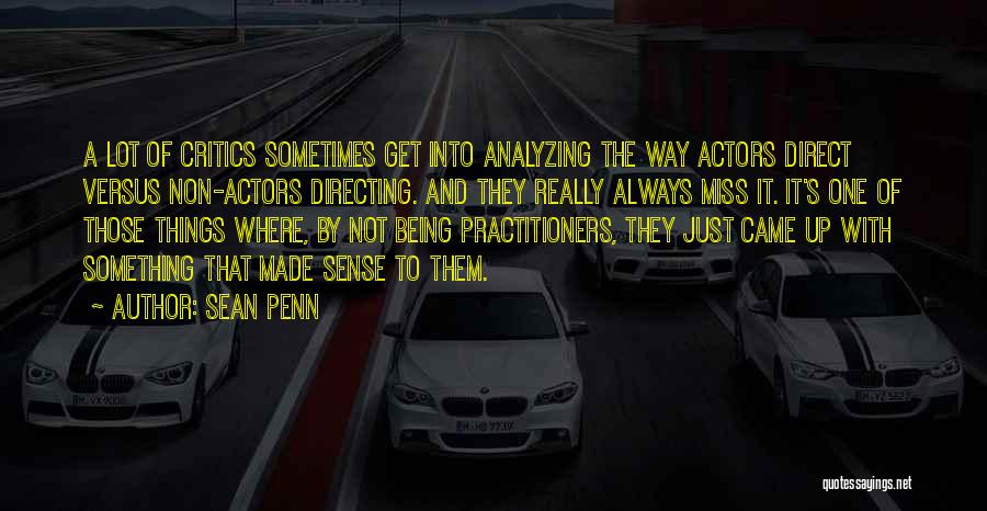 Analyzing Things Quotes By Sean Penn