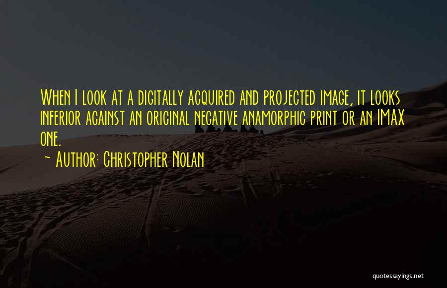 Anamorphic Quotes By Christopher Nolan