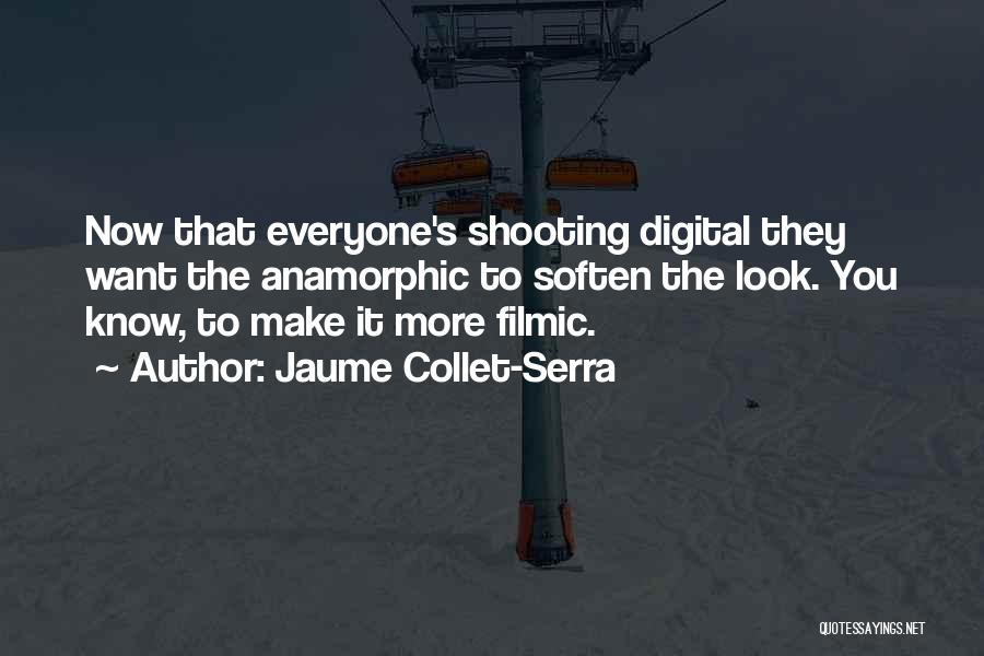 Anamorphic Quotes By Jaume Collet-Serra