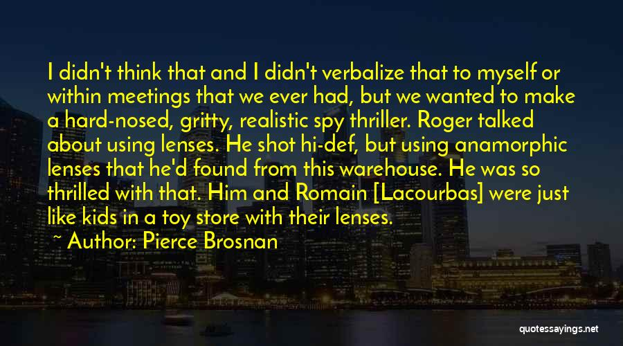 Anamorphic Quotes By Pierce Brosnan