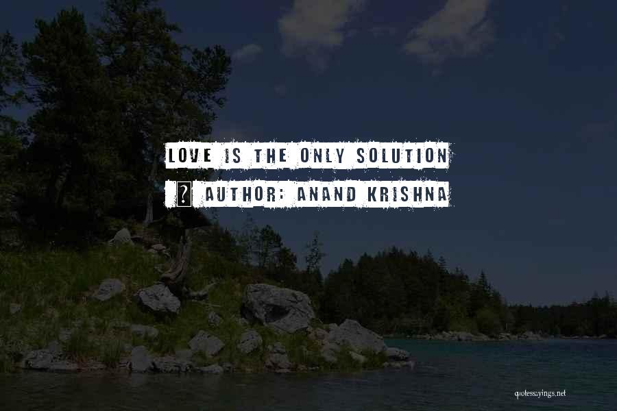 Anand Krishna Quotes 1466822