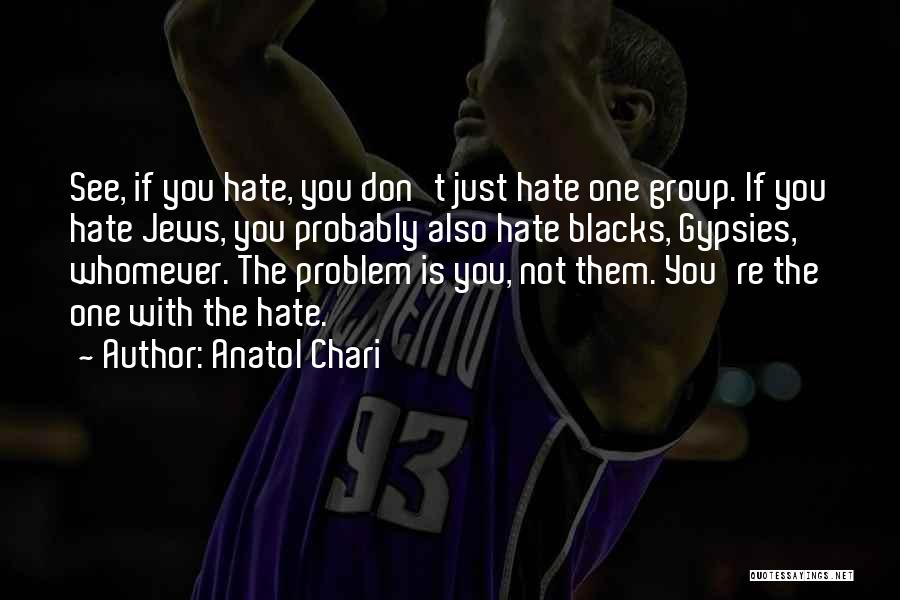 Anatol Chari Quotes 1513055