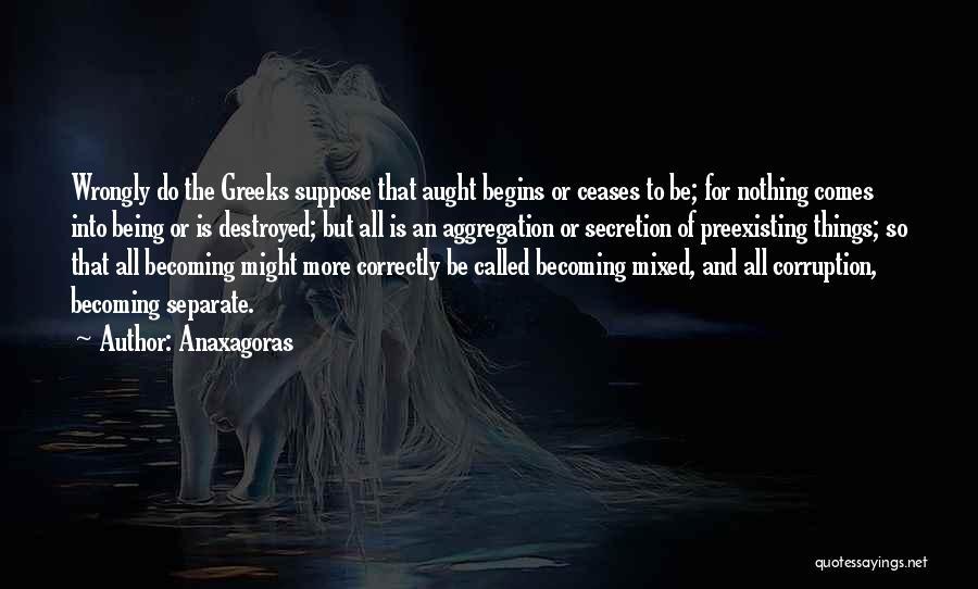 Anaxagoras Quotes 1474296