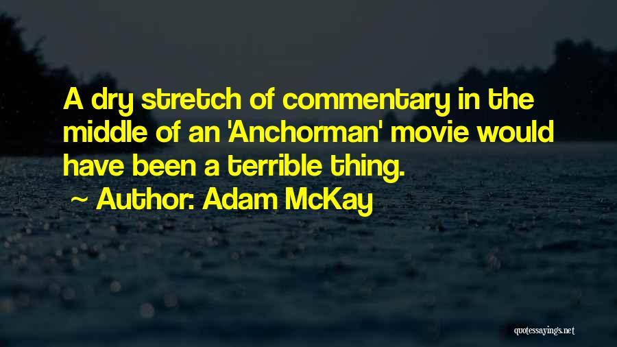 Anchorman Quotes By Adam McKay