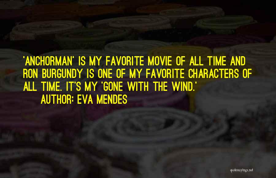 Anchorman Quotes By Eva Mendes