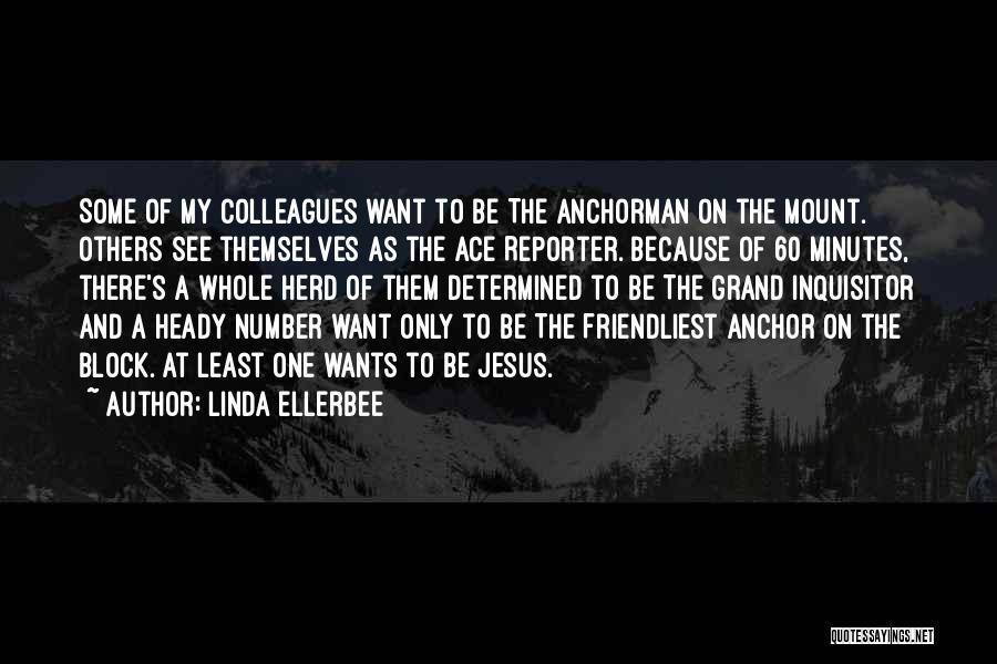 Anchorman Quotes By Linda Ellerbee