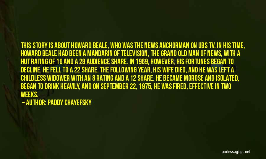 Anchorman Quotes By Paddy Chayefsky