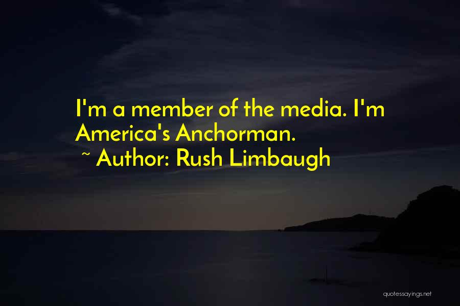 Anchorman Quotes By Rush Limbaugh