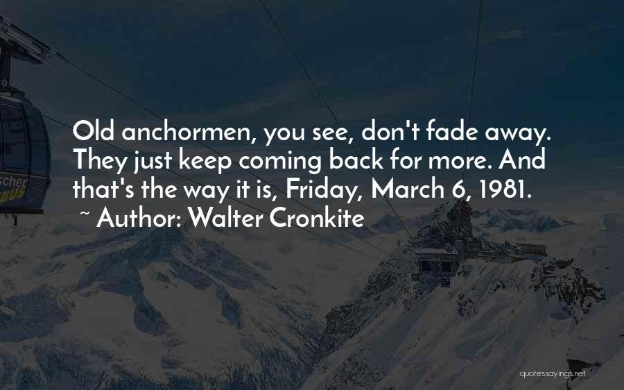 Anchorman Quotes By Walter Cronkite