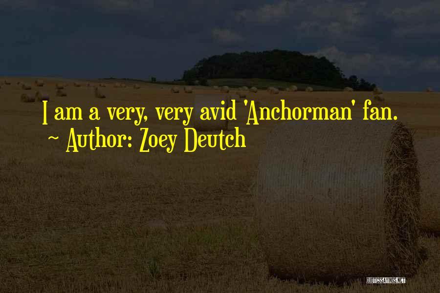 Anchorman Quotes By Zoey Deutch