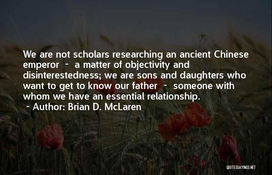 Ancient Chinese Emperor Quotes By Brian D. McLaren
