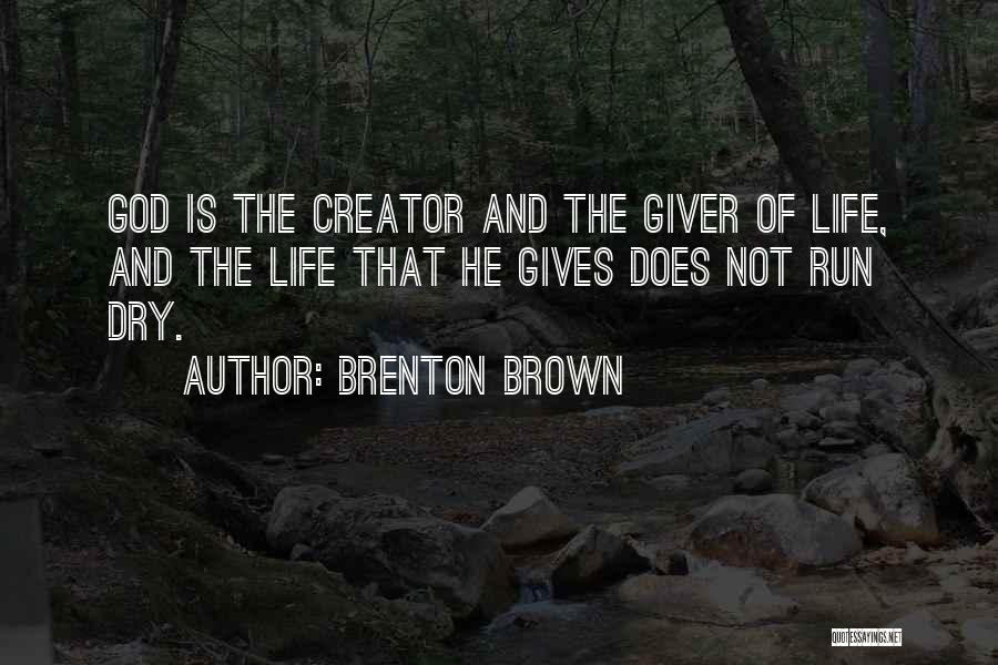 And That Life Quotes By Brenton Brown
