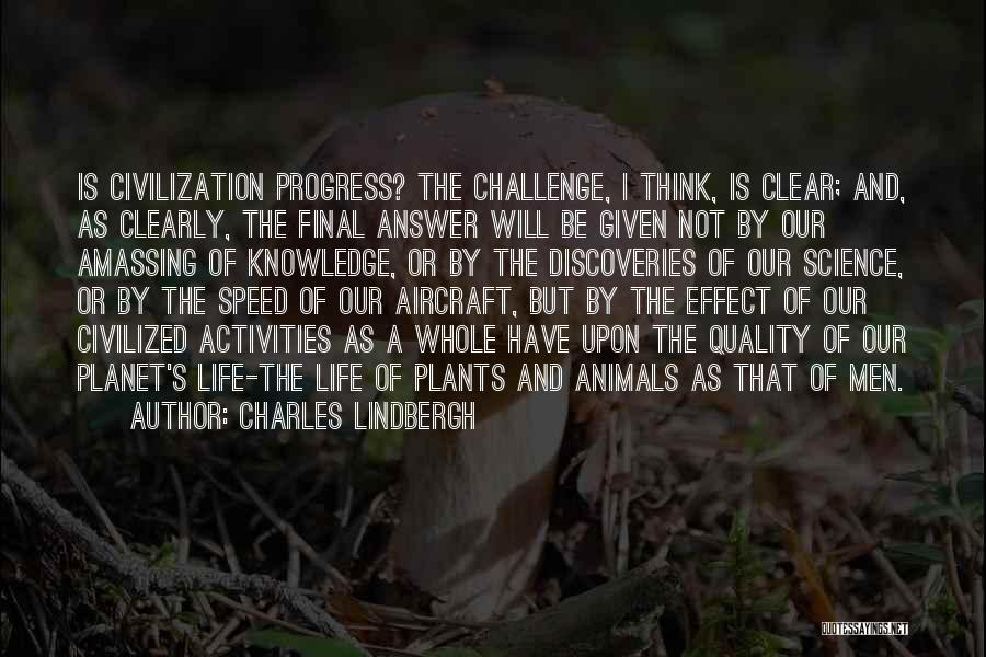 And That Life Quotes By Charles Lindbergh