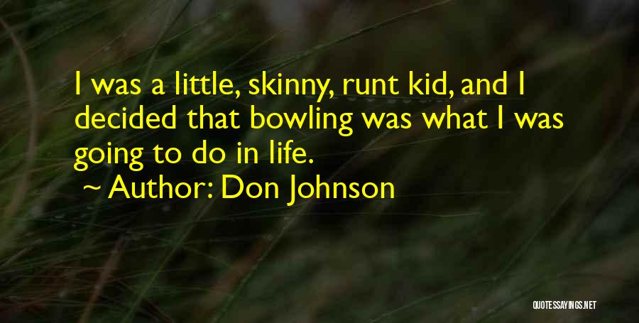 And That Life Quotes By Don Johnson