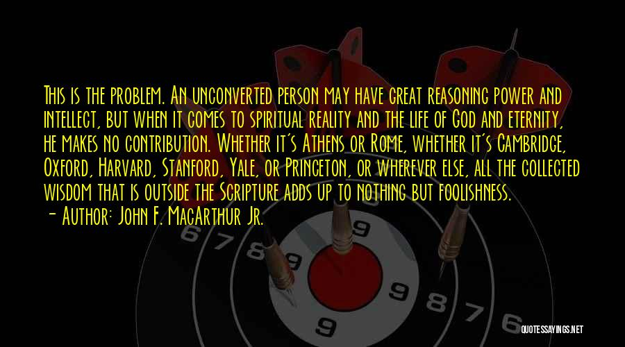 And That Life Quotes By John F. MacArthur Jr.