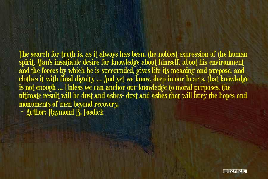 And That Life Quotes By Raymond B. Fosdick