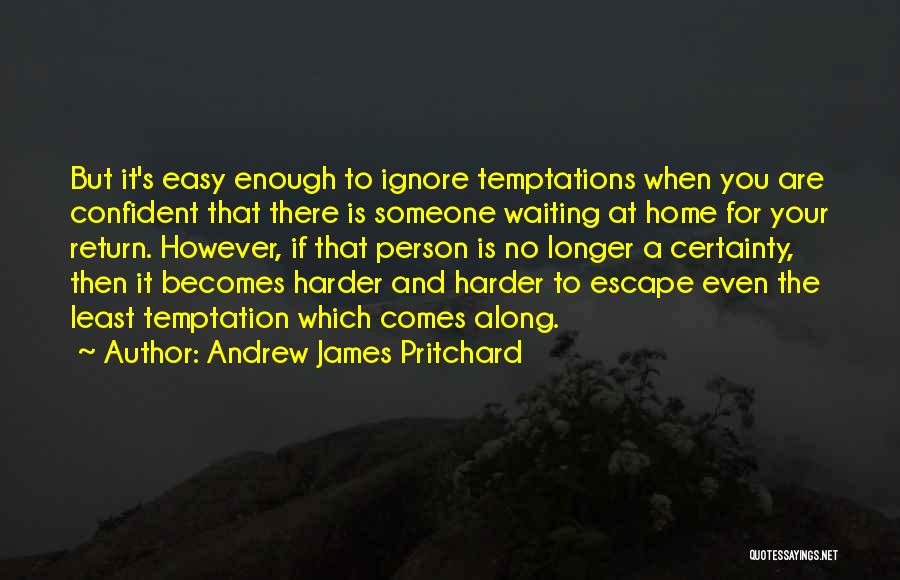 And Then Someone Comes Along Quotes By Andrew James Pritchard