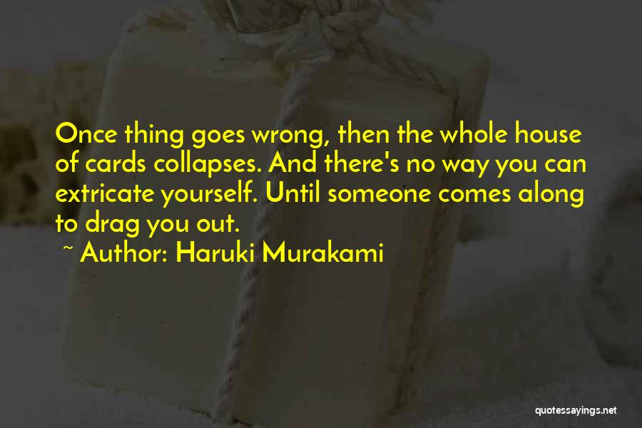 And Then Someone Comes Along Quotes By Haruki Murakami