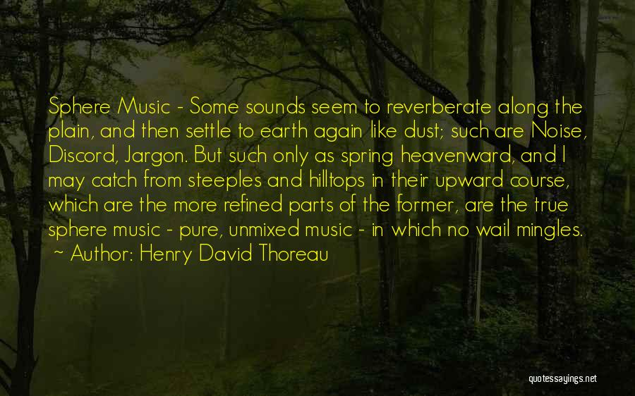 And Then Someone Comes Along Quotes By Henry David Thoreau