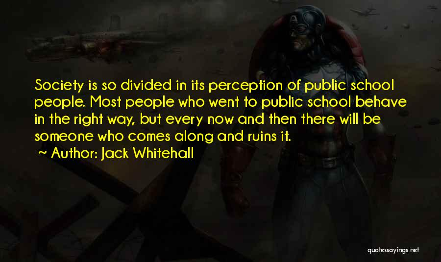 And Then Someone Comes Along Quotes By Jack Whitehall