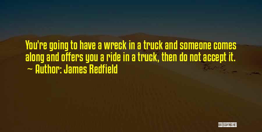 And Then Someone Comes Along Quotes By James Redfield