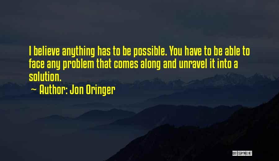 And Then Someone Comes Along Quotes By Jon Oringer