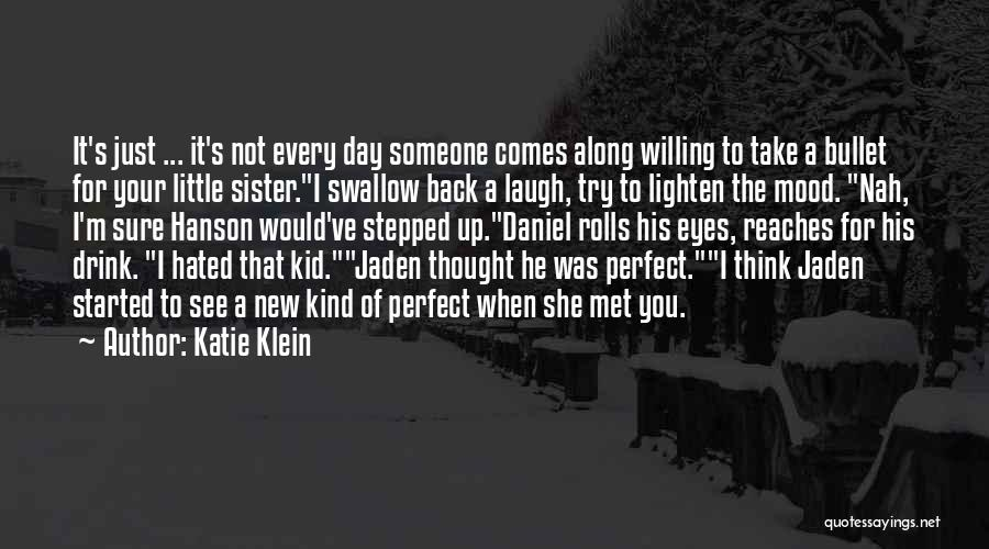 And Then Someone Comes Along Quotes By Katie Klein