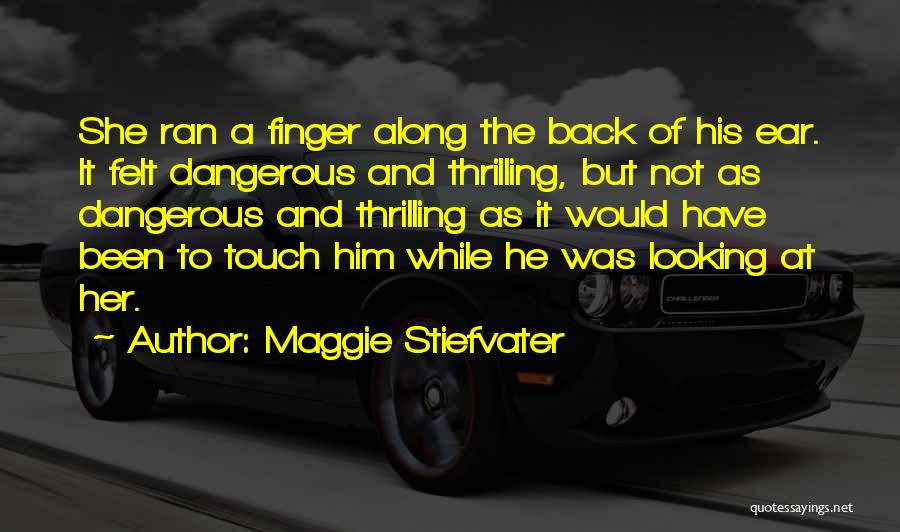 And Then Someone Comes Along Quotes By Maggie Stiefvater