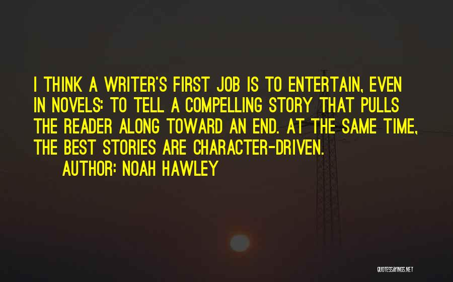 And Then Someone Comes Along Quotes By Noah Hawley
