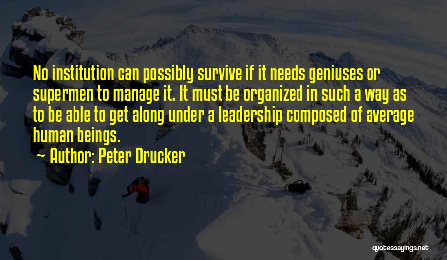 And Then Someone Comes Along Quotes By Peter Drucker