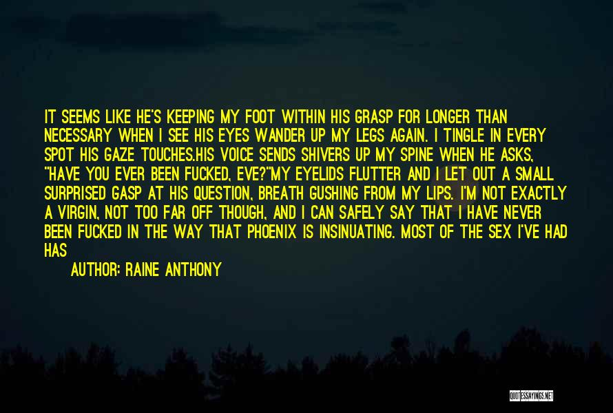 And Then Someone Comes Along Quotes By Raine Anthony