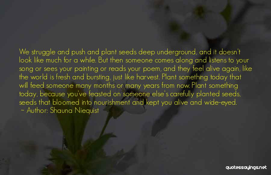 And Then Someone Comes Along Quotes By Shauna Niequist