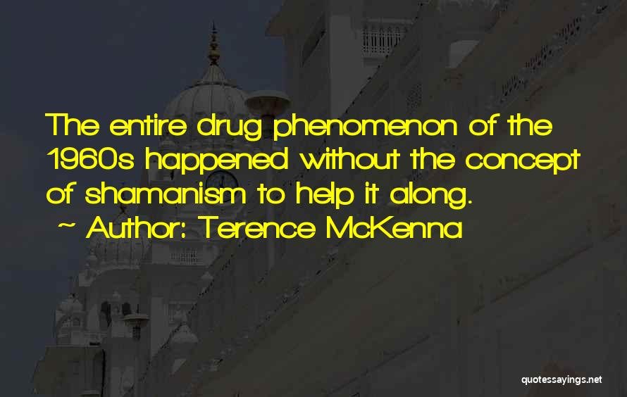 And Then Someone Comes Along Quotes By Terence McKenna