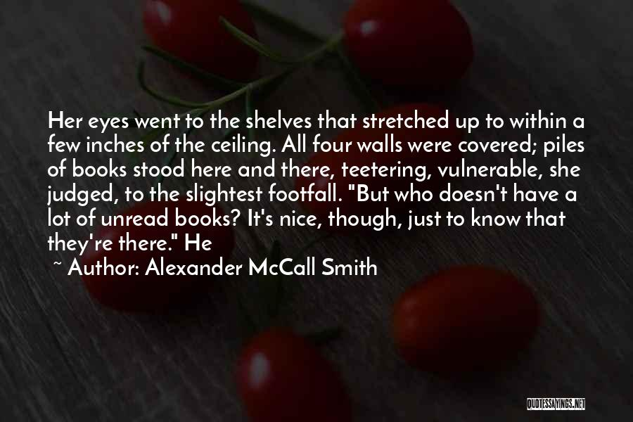 And There She Stood Quotes By Alexander McCall Smith