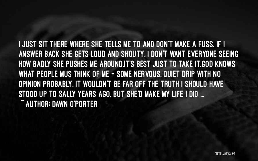 And There She Stood Quotes By Dawn O'Porter