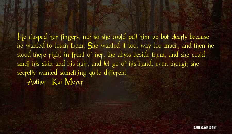 And There She Stood Quotes By Kai Meyer