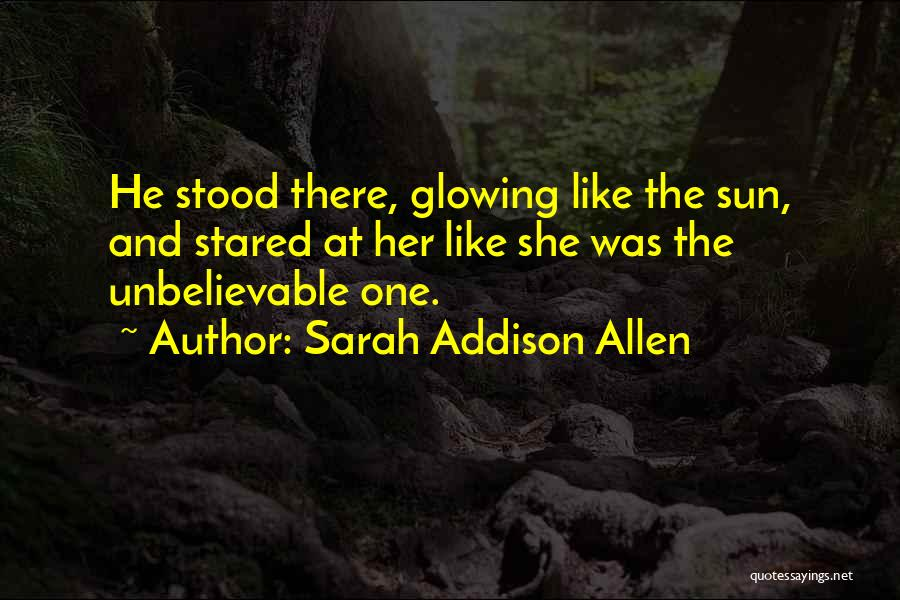 And There She Stood Quotes By Sarah Addison Allen